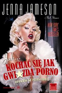 Książka Jak... Kochać się jak gwiazda porno. Opowieść ku przestrodze