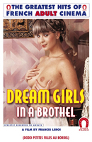 Petites Filles Au Bordel AKA Dream Girls in a Brothel AKA Open Nightly