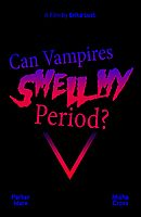 Film porno Can Vampires Smell My Period?